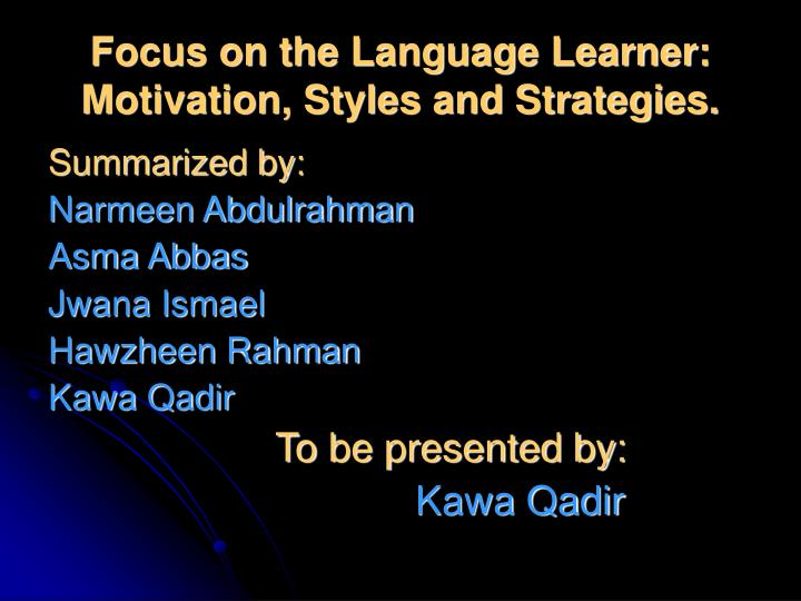 Focus on the language learner motivation styles and strategies