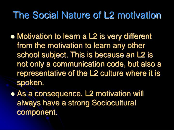 The Social Nature of L2 motivation