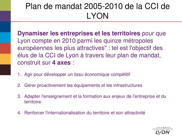 Plan de mandat 2005 2010 de la cci de lyon