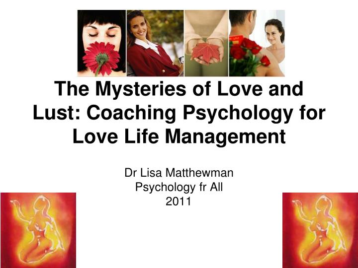 the mysteries of love and lust coaching psychology for love life management n.