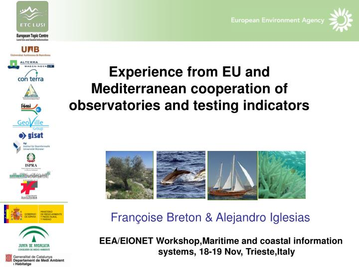 experience from eu and mediterranean cooperation of observatories and testing indicators