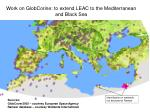 work on globcorine to extend leac to the mediterranean and black sea
