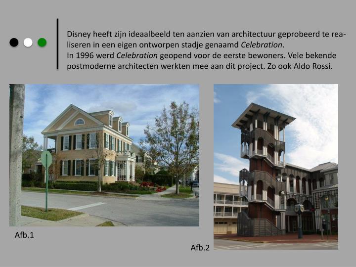 Disney heeft zijn ideaalbeeld ten aanzien van architectuur geprobeerd te rea-