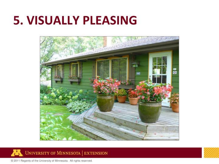 5. Visually pleasing