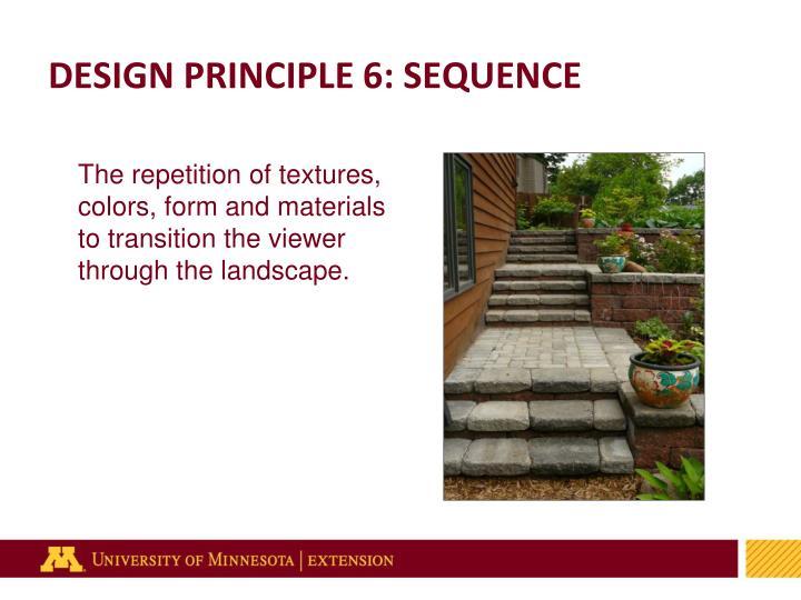 DESIGN PRINCIPLE 6: SEQUENCE