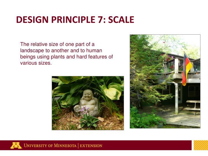 DESIGN PRINCIPLE 7: SCALE
