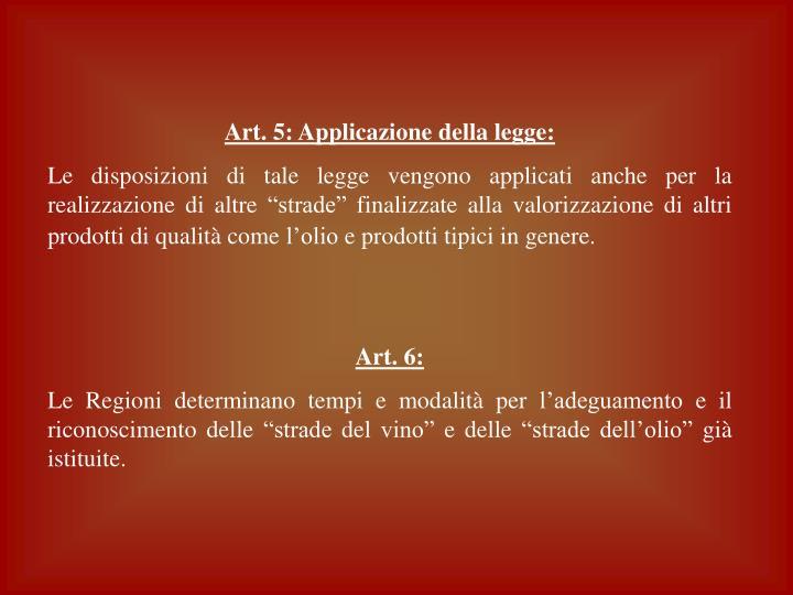 Art. 5: Applicazione della legge:
