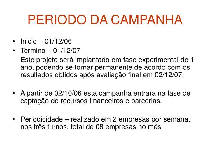PERIODO DA CAMPANHA