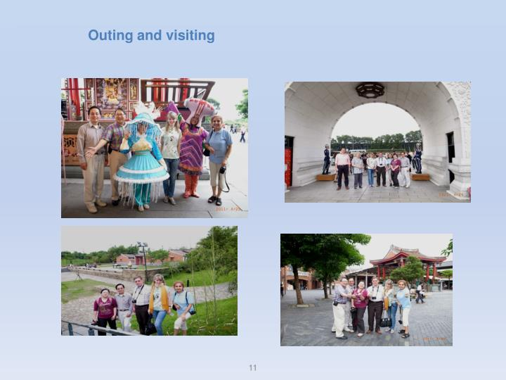 Outing and visiting