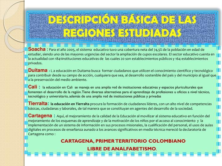 DESCRIPCIÓN BÁSICA DE LAS REGIONES ESTUDIADAS