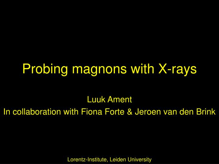 Probing magnons with x rays