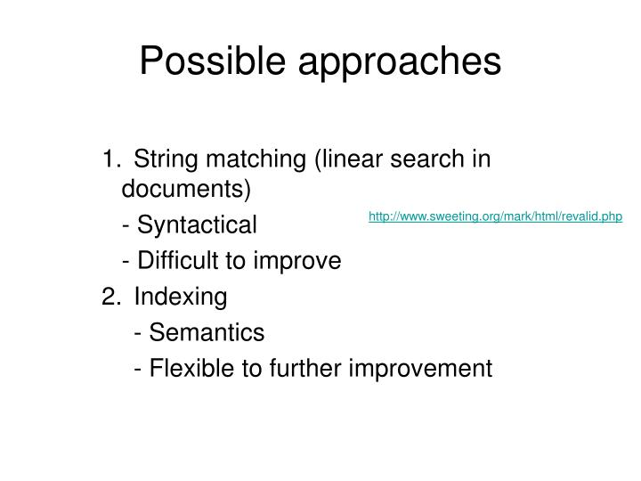 Possible approaches