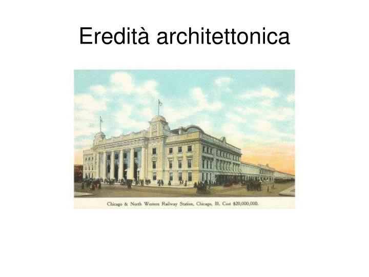 Eredità architettonica