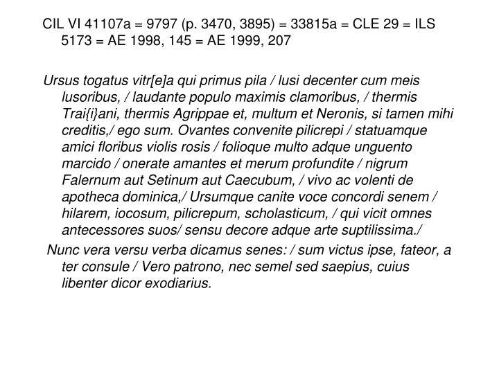 CIL VI 41107a = 9797 (p. 3470, 3895) = 33815a = CLE 29 = ILS 5173 = AE 1998, 145 = AE 1999, 207