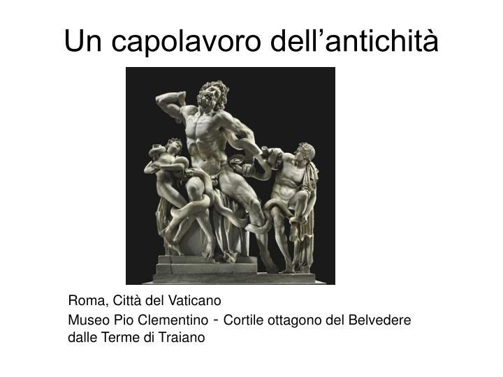 Un capolavoro dell'antichità