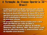 a forma o da classe oper ria no brasil