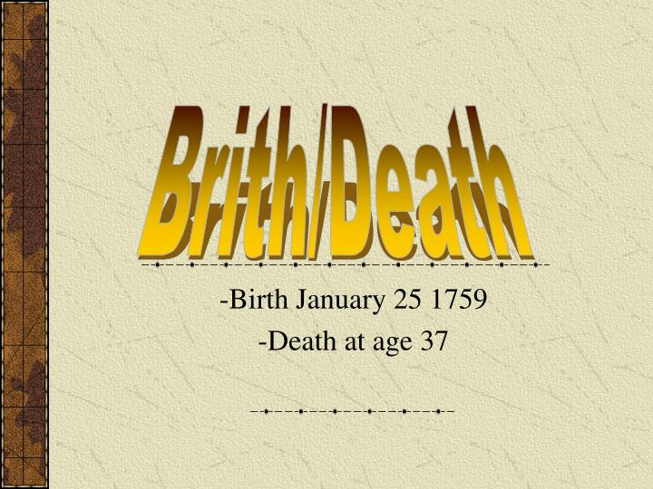 Birth january 25 1759 death at age 37