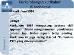 perkembangan kurikulum di indonesia5