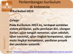 perkembangan kurikulum di indonesia9