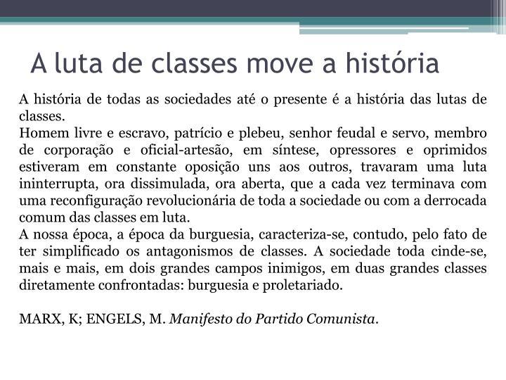 A luta de classes move a história