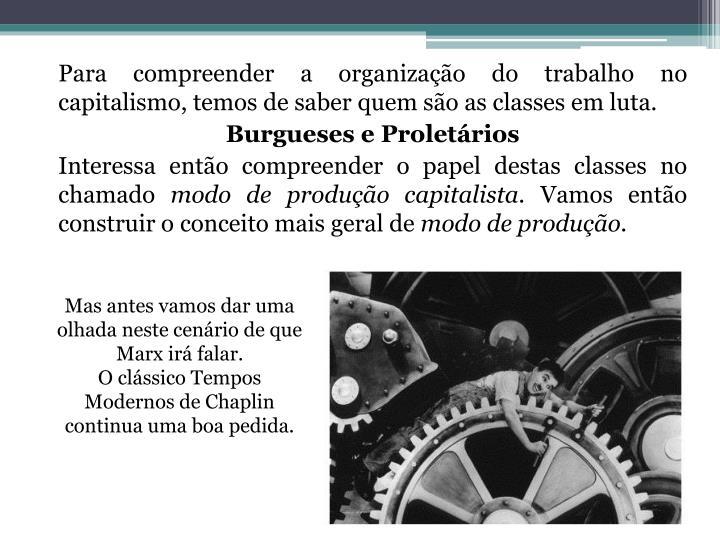 Para compreender a organização do trabalho no capitalismo, temos de saber quem são as classes em luta.