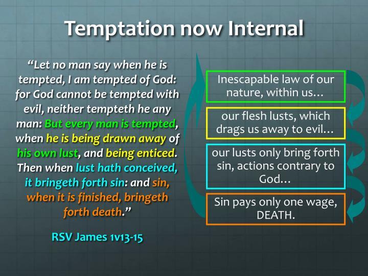 Temptation now Internal