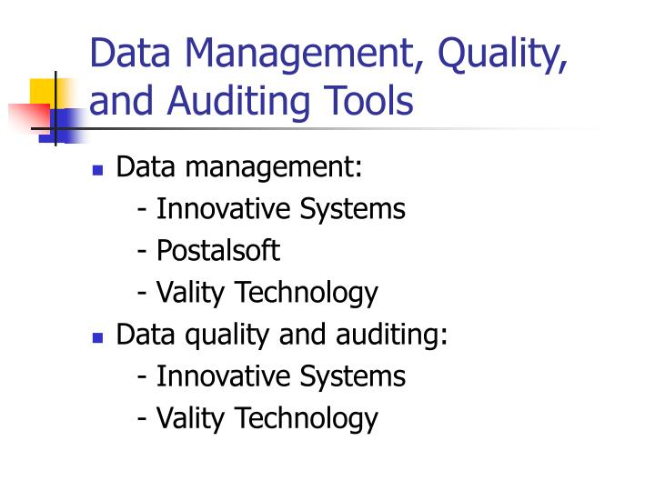 Data Management, Quality, and Auditing Tools