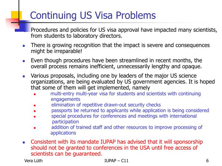 Procedures and policies for US visa approval have impacted many scientists, from students to laboratory directors.