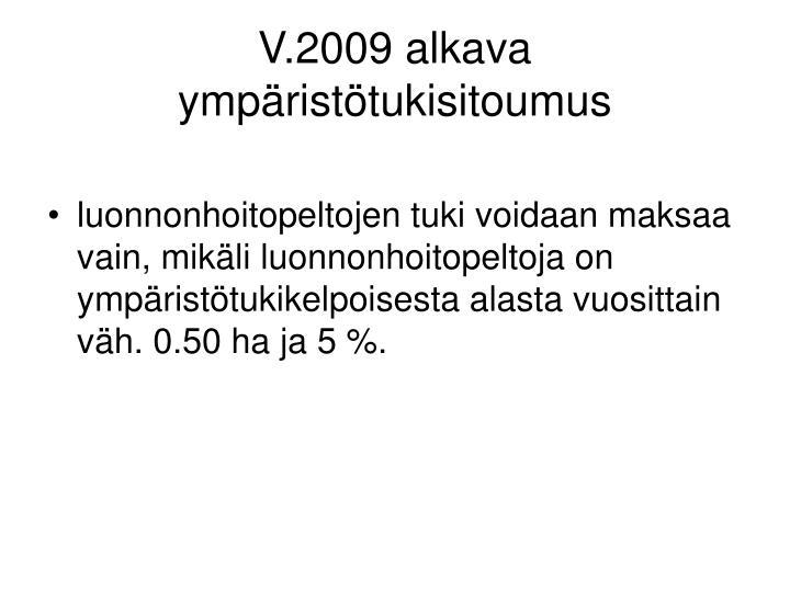 V.2009 alkava ympäristötukisitoumus