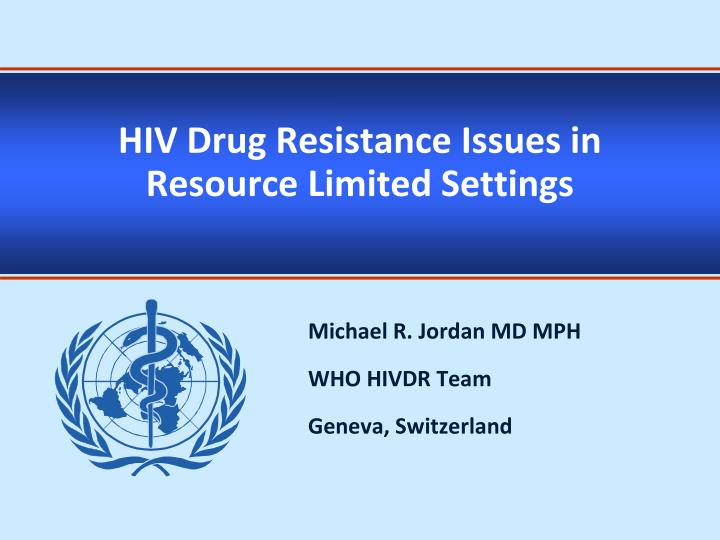 Hiv drug resistance issues in resource limited settings