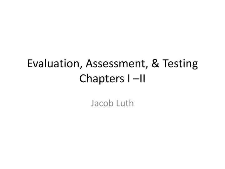 Evaluation assessment testing chapters i ii