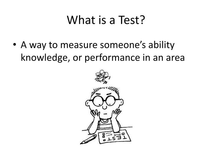 What is a test