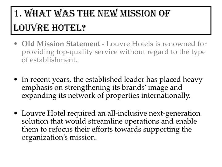 1 what was the new mission of louvre hotel