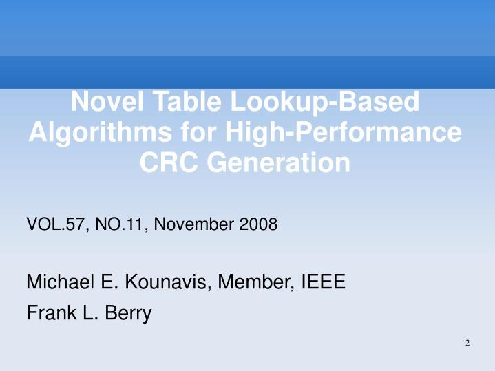 Novel table lookup based algorithms for high performance crc generation