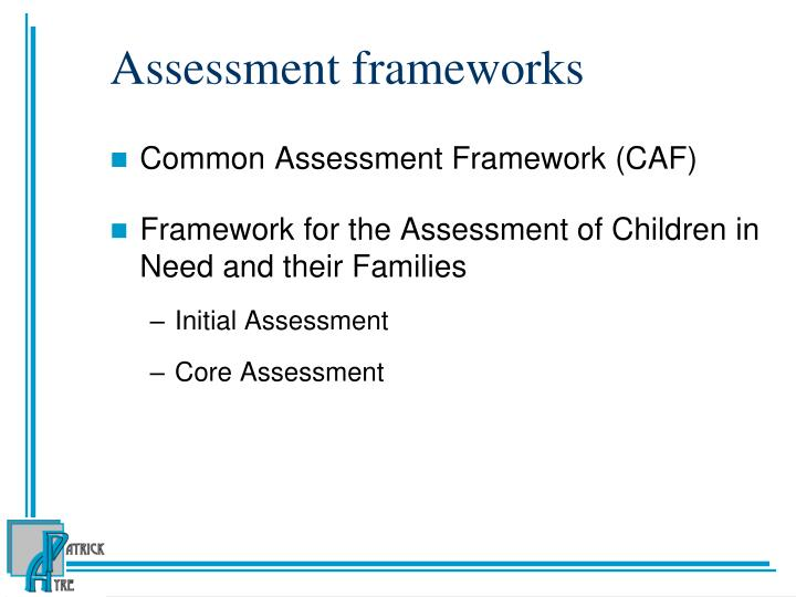 Assessment frameworks