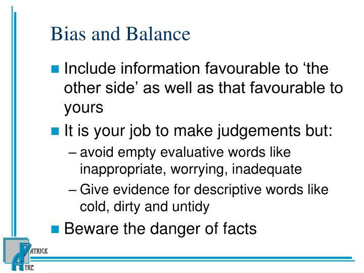 Bias and Balance