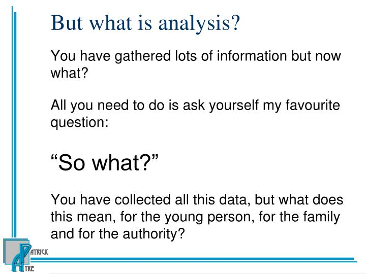 But what is analysis?