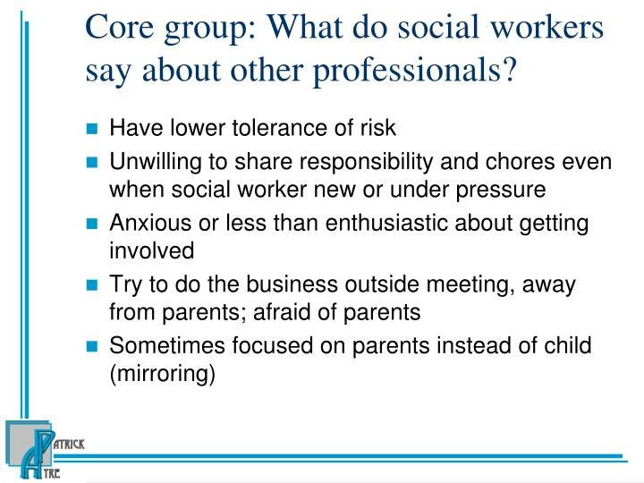 Core group: What do social workers say about other professionals?