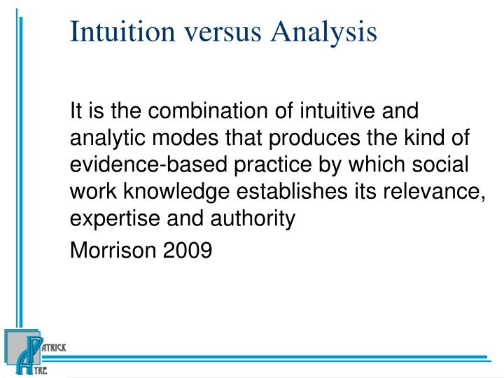 Intuition versus Analysis