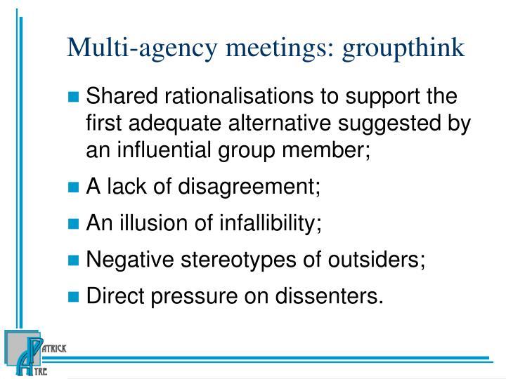 Multi-agency meetings: groupthink