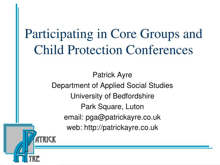 Participating in core groups and child protection conferences