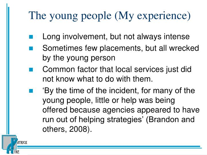 The young people (My experience)