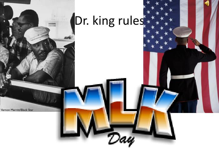 Dr. king rules