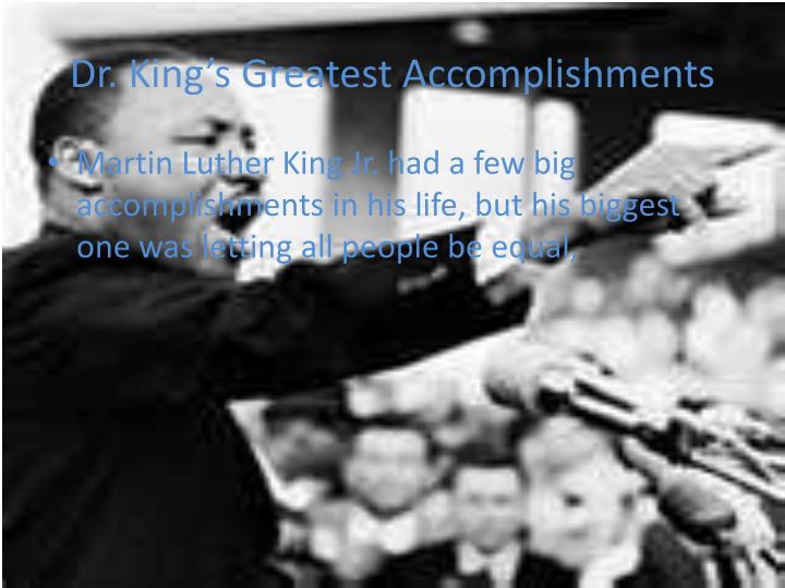 Dr king s g reatest a ccomplishments