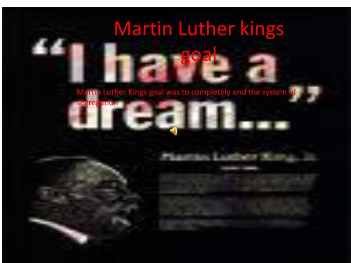Martin Luther kings goal
