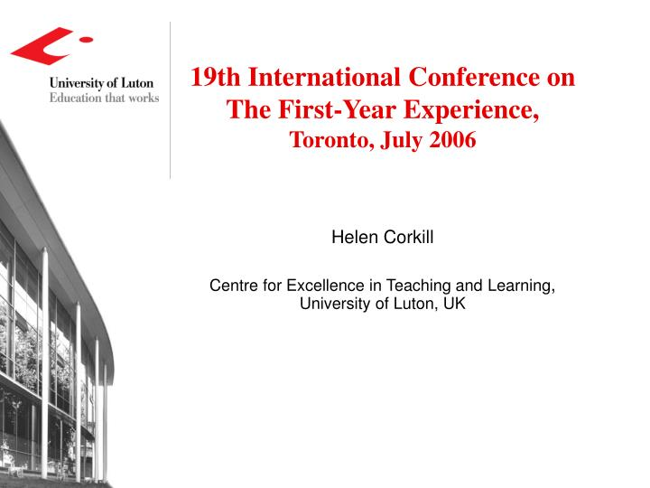 19th international conference on the first year experience toronto july 2006