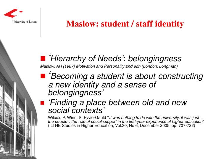 Maslow: student / staff identity