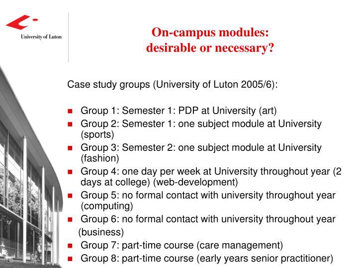 On-campus modules: