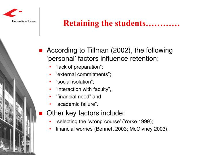 Retaining the students…………