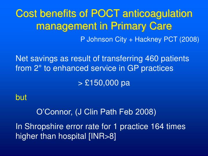 Cost benefits of POCT anticoagulation management in Primary Care